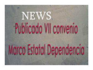 Publicado VII Convenio Marco Estatal Dependencia