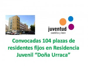 Residencia Juvenil Doña Urraca Convocadas 104 plazas de residentes fijos