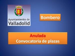 Anulada Convocatoria plazas ayto valladolid bombero 2015