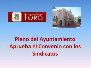 pleno aprueba convenio Toro mar-2017