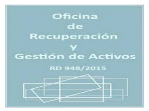 Consejo Ministros memoria 2016 Oficina Recuperación y Gestión Activos