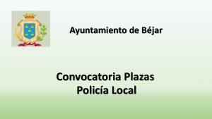 Ayto Béjar plazas policia oct-2017