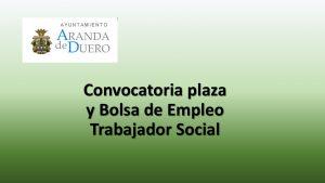 Convocatoria plaza trab social y bolsa aranda nov-2017