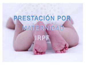 Reclama IRPF prestación maternidad