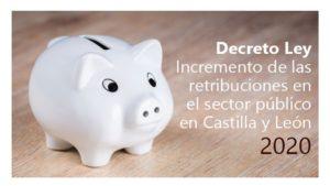 Decreto Ley retribuciones CyL 2020