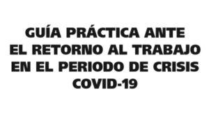Guía práctica ante retorno trabajo COVID-19